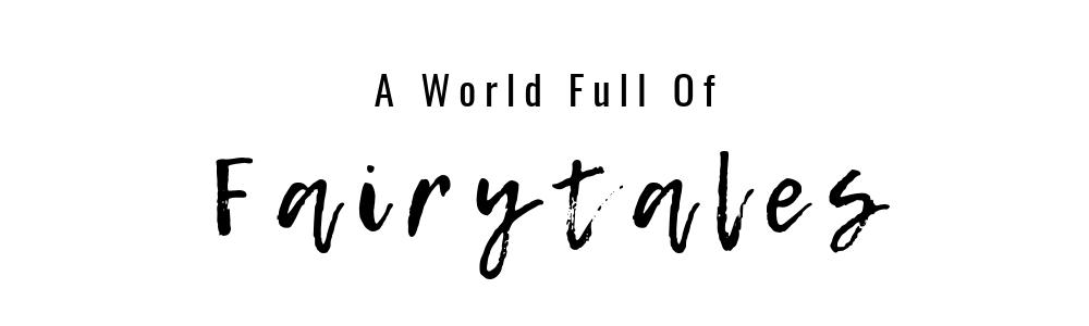 A World Full of Fairytales